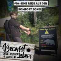 Bewusst leben - Der Podcast für mehr Balance im Alltag: Eine Reise aus der Komfort Zone