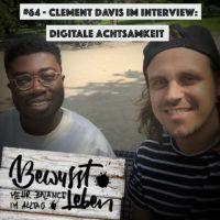 Clement Davis im Interview - Digitale Achtsamkeit