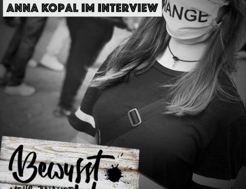 Ziviler Ungehorsam – Anna Kopal im Interview!
